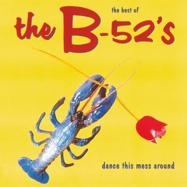 B-52´S, dance this mess around (best of) cover