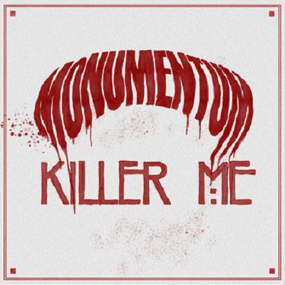 Cover MONUMENTUM, the killer is me