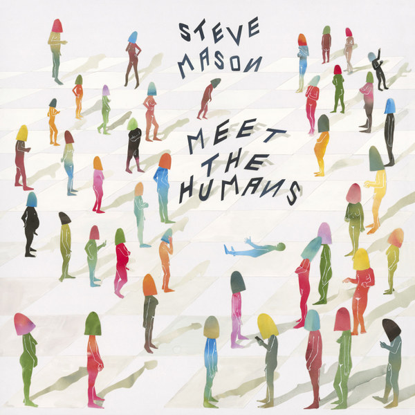Cover STEVE MASON, meet the humans
