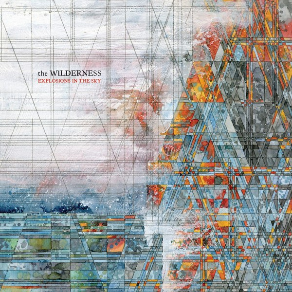 Cover EXPLOSIONS IN THE SKY, the wilderness