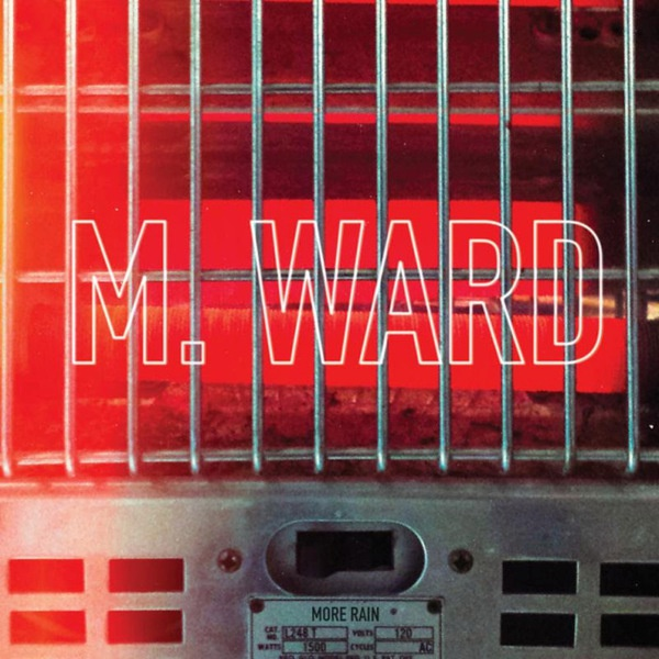 Cover M. WARD, more rain