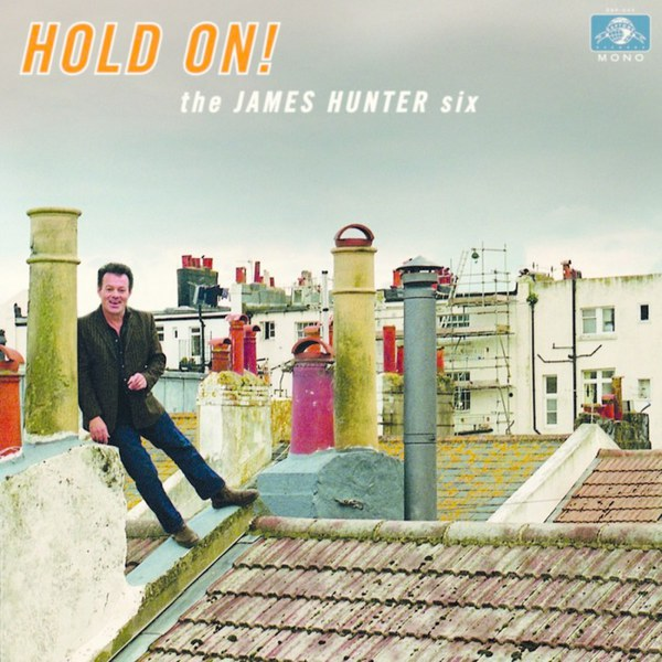 Cover JAMES HUNTER SIX, hold on!