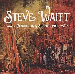 STEVE WAITT, stranger in a strange land cover