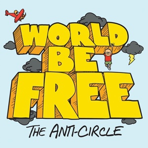 WORLD BE FREE, anti-circle cover