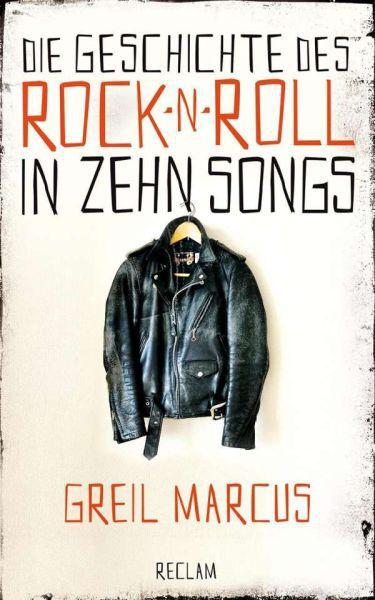 GREIL MARCUS, die geschichte des rock ´n´ roll in zehn songs cover