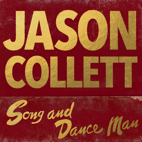 Cover JASON COLLETT, song and dance man