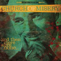 Cover CHURCH OF MISERY, and then there were none ...
