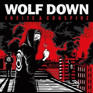 WOLF DOWN, incite and conspire cover
