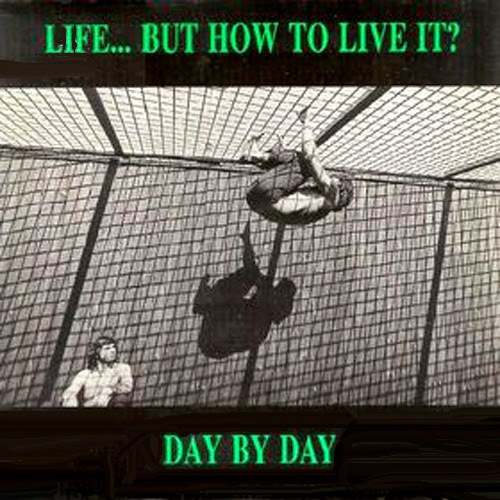 Cover LIFE BUT HOW TO LIVE IT?, day by day