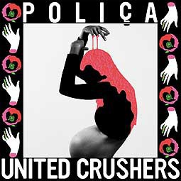 Cover POLICA, united crushers