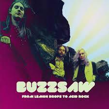 Cover BUZZSAW, from lemon drops to acid rock