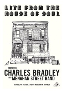 Cover CHARLES BRADLEY & MENAHAN STREET BAND, live from the house of soul