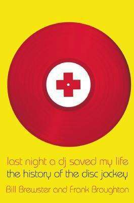 BILL BREWSTER/FRANK BROUGHTON, last night a dj saved my life: history of the dj cover