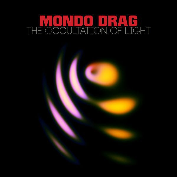 Cover MONDO DRAG, the occultation of light