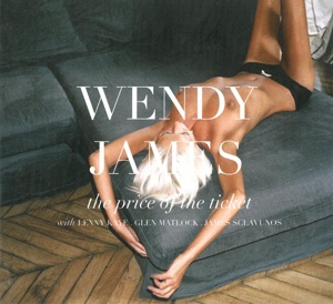 WENDY JAMES, the price of the ticket cover