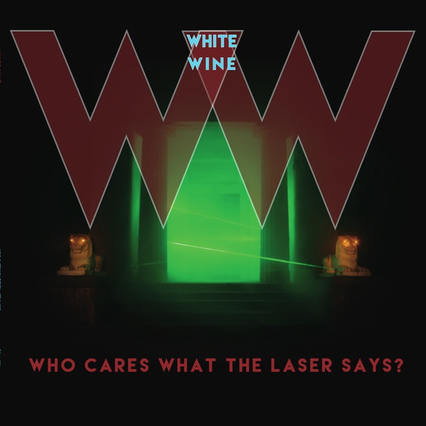 Cover WHITE WINE, who cares what the laser says ?