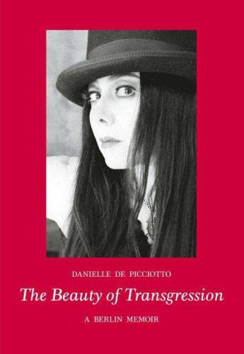 DANIELLE DE PICCIOTTO, the beauty of transgression cover