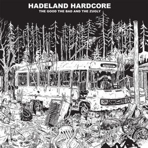 Cover THE GOOD THE BAD AND THE ZUGLY, hadeland hardcore