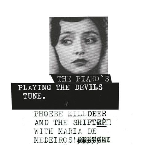 Cover PHOEBE KILLDEER & THE SHIFT WITH MARIA DE MEDEIROS, the piano´s playing the devils tune