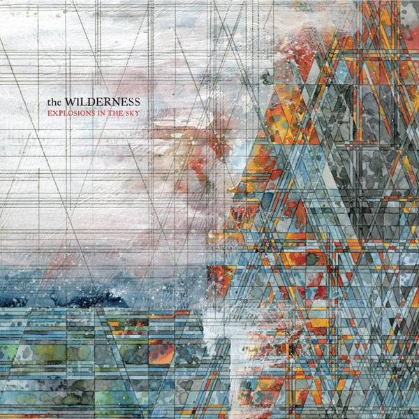 EXPLOSIONS IN THE SKY, the wilderness (us-version) cover
