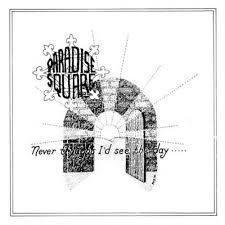 PARADISE SQUARE, never thought i´d see the day cover