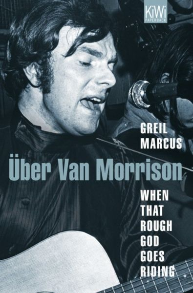 GREIL MARCUS, when that rough god goes riding cover