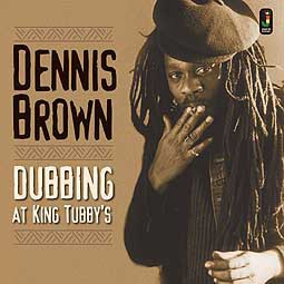 DENNIS BROWN, dubbing at king tubby´s cover