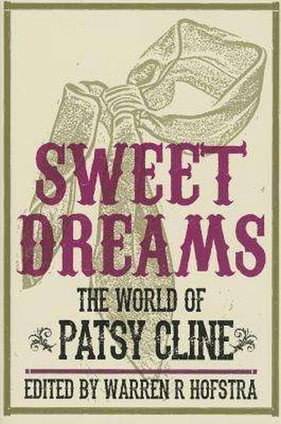WARREN R. HOFSTRA, sweet dreams: the world of patsy cline cover