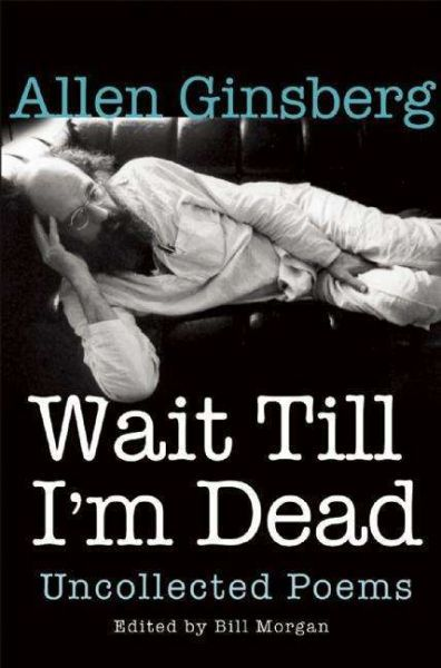 Cover ALLEN GINSBERG, wait till i´m dead: uncollected poems