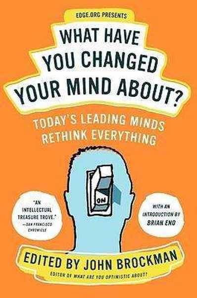 JOHN BROCKMAN, what have you changed your mind about? cover