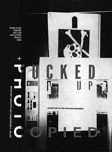 BRYAN RAY TURCOTTE, fucked up + photocopied cover