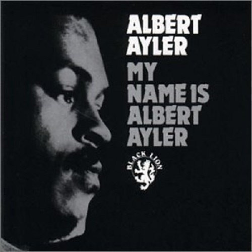 ALBERT AYLER, my name is albert ayler cover