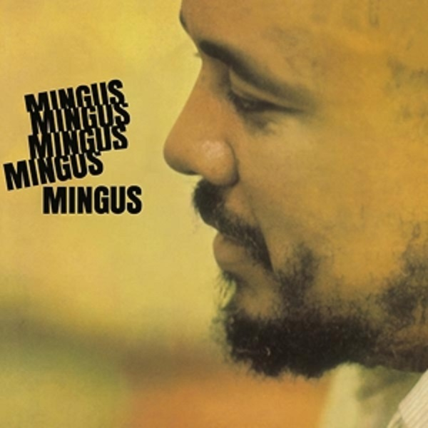 CHARLES MINGUS, mingus mingus mingus mingus mingus cover