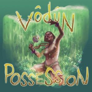 VODUN, possession cover