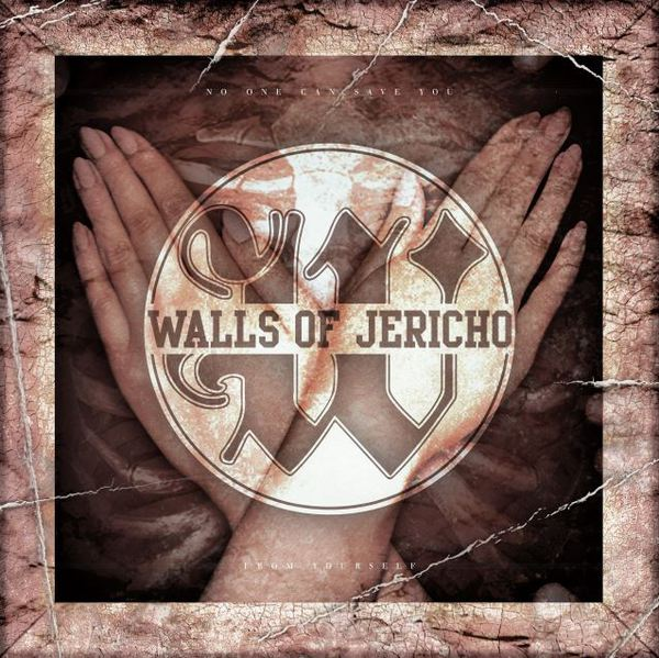 WALLS OF JERICHO, no one can save you from yourself cover