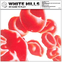 WHITE HILLS, no game to play cover