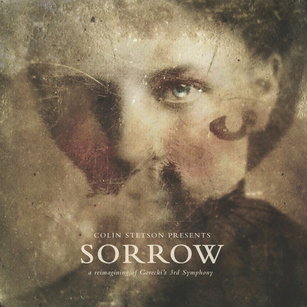 Cover COLIN STETSON, sorrow - reimagining of górecki´s 3rd symphony
