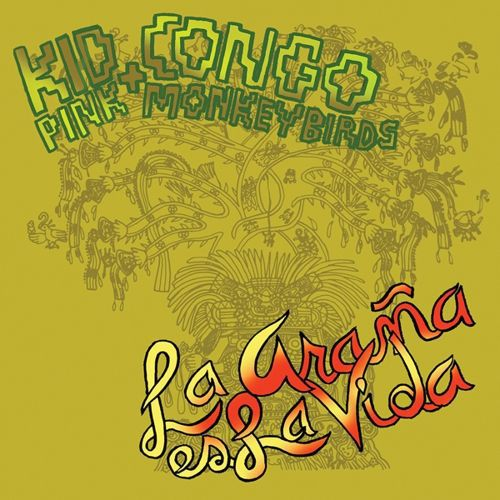 Cover KID CONGO & PINK MONKEY BIRDS, la arana es la vida