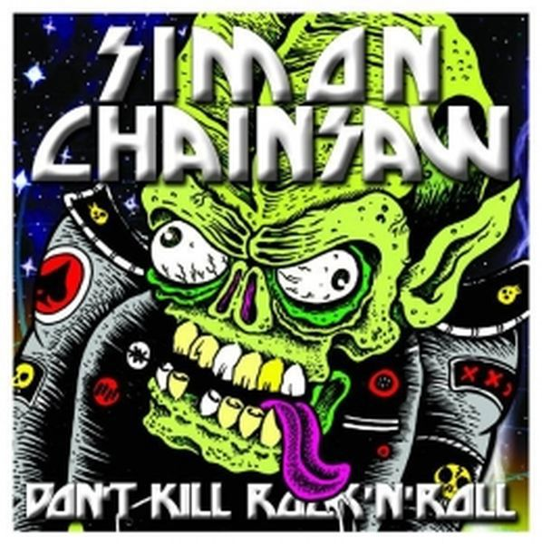 Cover SIMON CHAINSAW, don´t kill rock´n´ roll