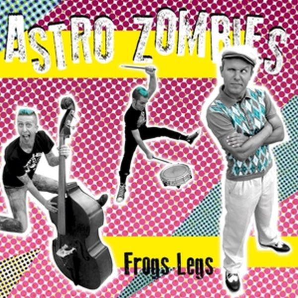 ASTRO ZOMBIES, frogs legs cover