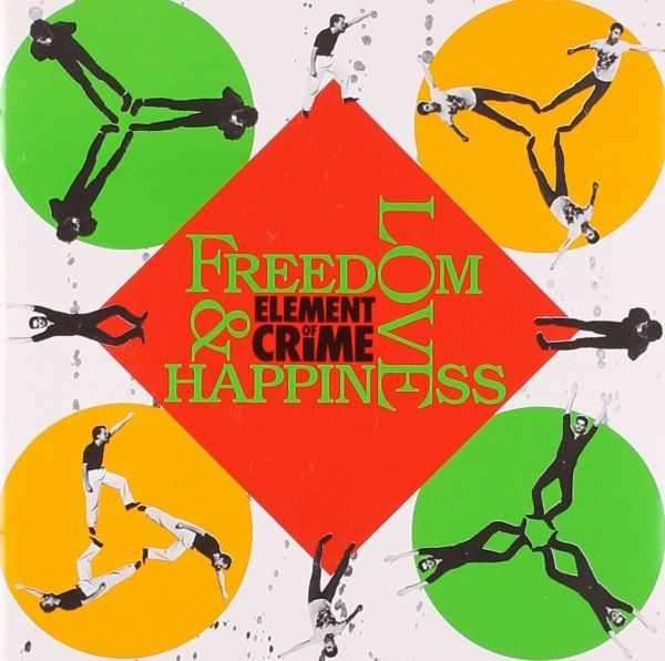 ELEMENT OF CRIME, freedom, love and happiness cover