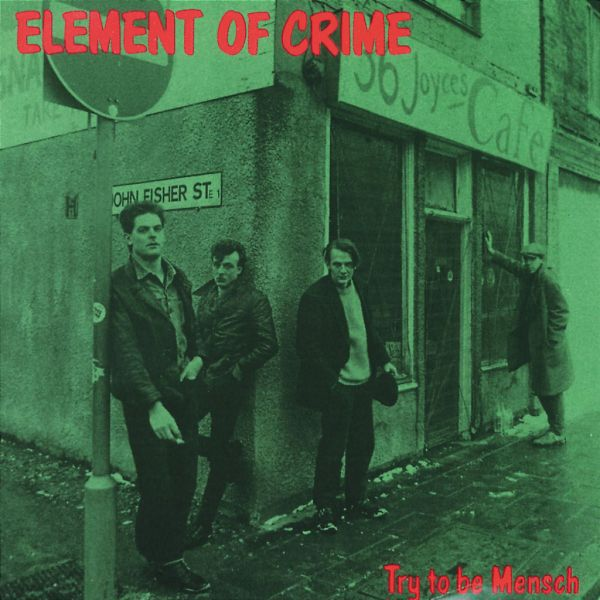 Cover ELEMENT OF CRIME, try to be mensch