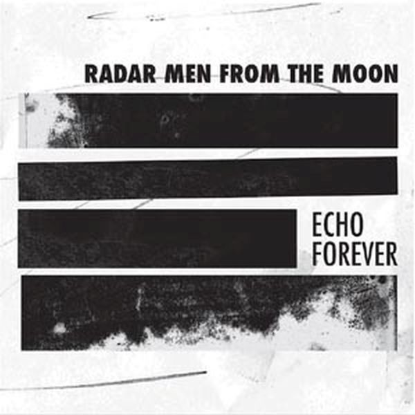 Cover RADAR MEN FROM THE MOON, echo forever