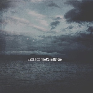Cover MATT ELLIOTT, the calm before