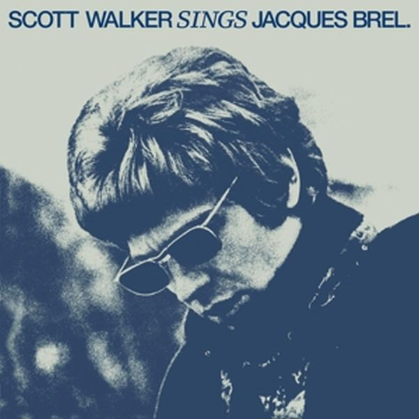Cover SCOTT WALKER, sings jacques brel