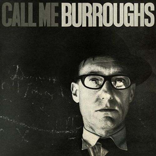 WILLIAM BURROUGHS, call me burroughs cover