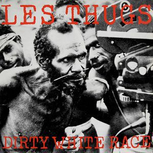 Cover LES THUGS, dirty white race