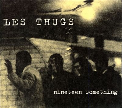 Cover LES THUGS, nineteen something