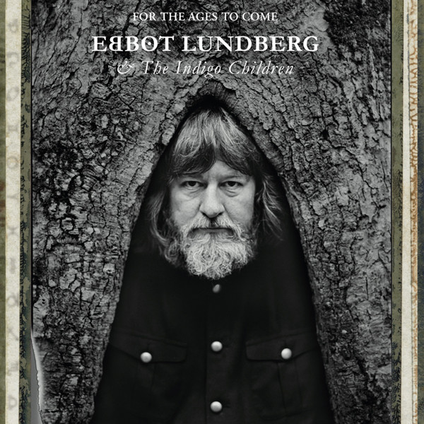 EBBOT LUNDBERG & INDIGO CHILDREN, for the ages to come cover