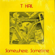 T KAIL, somewhere, sometime cover